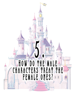 5 How do the male characters treat the female ones?