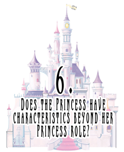 6 Does the princess have characteristics beyond her princess role?